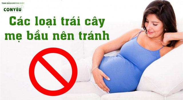 Các loại hoa quả mà mẹ bầu cần tránh khi đang mang thai