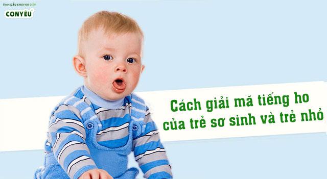 Cách giải mã tiếng ho của trẻ sơ sinh và trẻ nhỏ