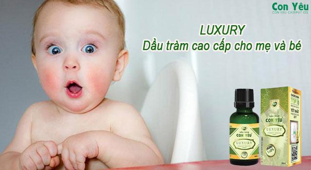 Dầu tràm Luxury dùng cho trẻ sơ sinh có an toàn không?